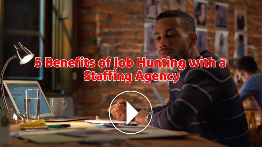5 Benefits of Job Hunting with a Staffing Agency
