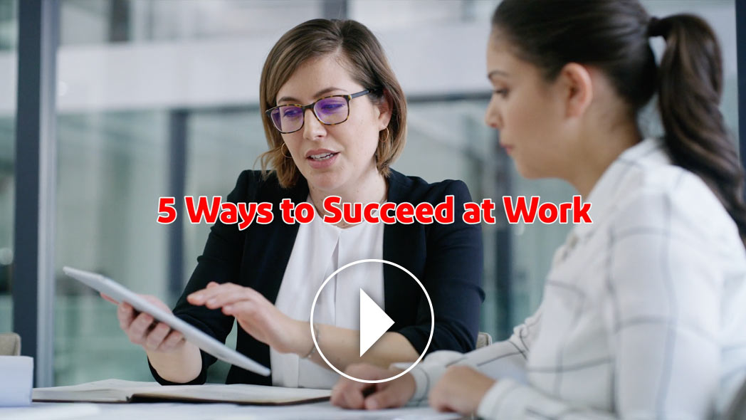 5 Ways to Succeed at Work