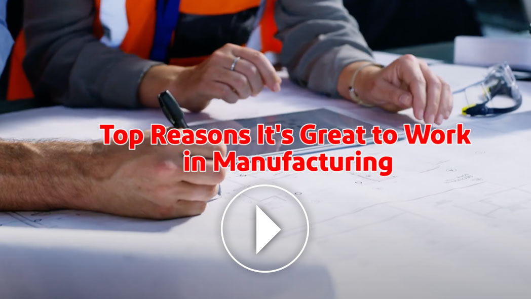 8 Reasons to Work in Manufacturing