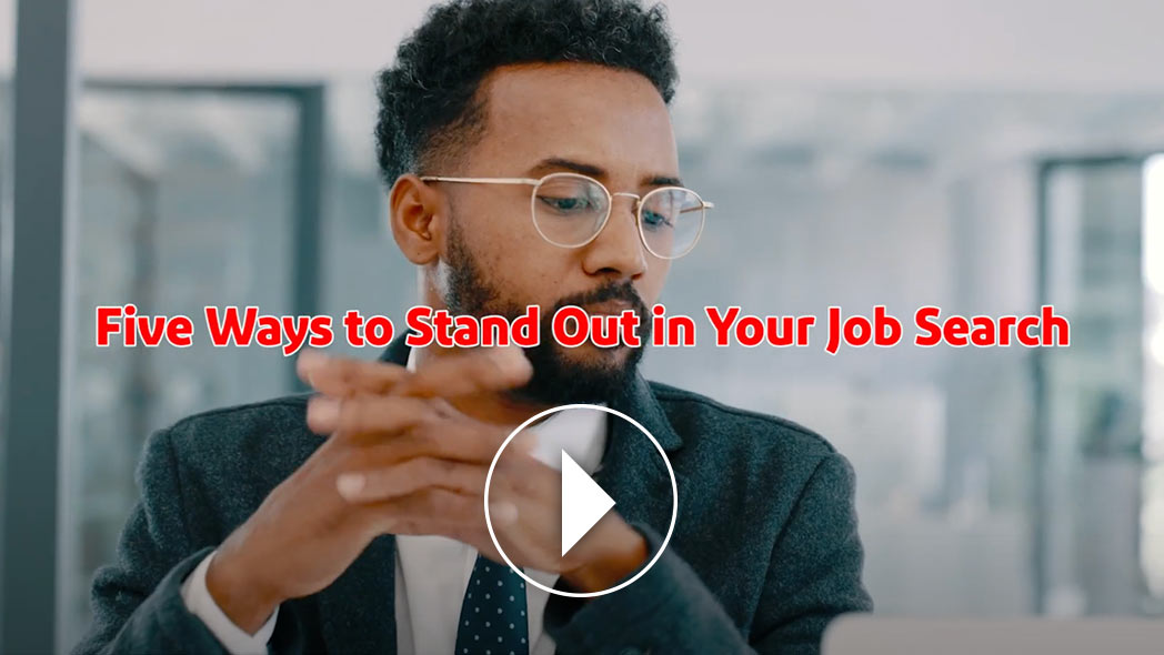 Five Ways to Stands Out in Your Job Search