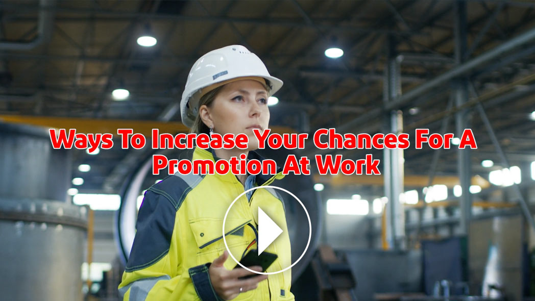 Ways To Increase Chances For A Promotion At Work